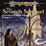 The Seventh Sentinel: Dragonlance: Defenders of Magic, Book 3 (       UNABRIDGED) by Mary Kirchoff Narrated by J. P. Linton
