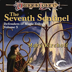 The Seventh Sentinel: Dragonlance: Defenders of Magic, Book 3 | [Mary Kirchoff]
