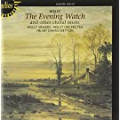 Gustav Holst : The Evening Watch (Musique chorale)