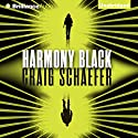 Harmony Black: Harmony Black 1 Audiobook by Craig Schaefer Narrated by Christina Traister