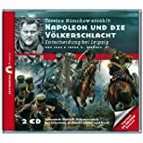 Zeitbrücke Wissen: Napoleon und die Völkerschlacht Entscheidung bei Leipzig