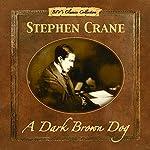 A Dark Brown Dog   Stephen Crane