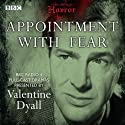 Classic BBC Radio Horror: Appointment with Fear  by Edgar Allan Poe, John Dickson Carr, Monckton Hoffe Narrated by Valentine Dyall, Marjorie Westbury, Marius Goring, Gladys Spencer