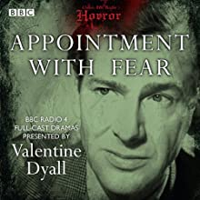 Classic BBC Radio Horror: Appointment with Fear Radio/TV Program Auteur(s) : Edgar Allan Poe, John Dickson Carr, Monckton Hoffe Narrateur(s) : Valentine Dyall, Marjorie Westbury, Marius Goring, Gladys Spencer