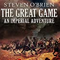 The Great Game Audiobook by Steven O'Brien Narrated by Jeremy Clyde