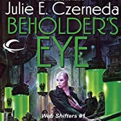 Beholder's Eye: Web Shifters, Book 1 | Julie E. Czerneda