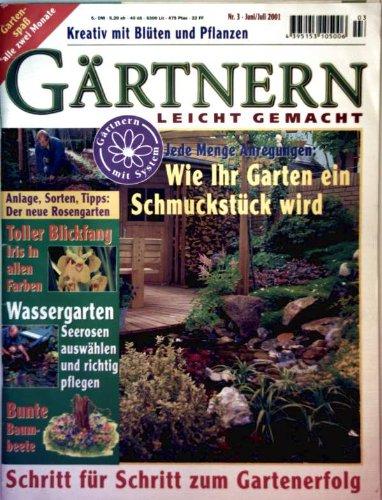 g rtnern leicht gemacht kreativ mit bl ten und pflanzen juni juli 2001 nr 03 wie ihr garten. Black Bedroom Furniture Sets. Home Design Ideas