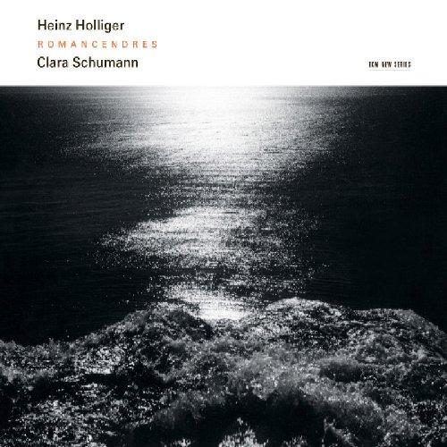 Heinz Holliger: Romancendres; Clara Schumann: Romanzen