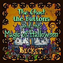 The Ghost, the Buttons, and the Magic of Halloween: Steampunk Sorcery, Book 6 Audiobook by  Becket Narrated by Katherine Kellgren
