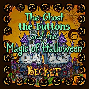 The Ghost, the Buttons, and the Magic of Halloween Audiobook