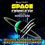 Space Danger! Part Two: Nemesis Mine: Space Danger Series Book 2 | Doug Strider