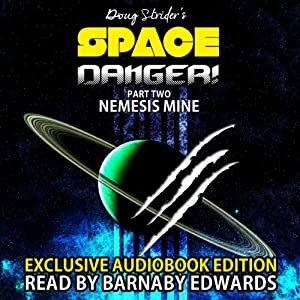 Space Danger! Part Two: Nemesis Mine: Space Danger Series Book 2 | [Doug Strider]