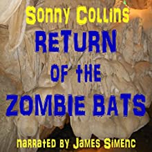 Return of the Zombie Bats: Zombie Bat, Book 2 (       UNABRIDGED) by Sonny Collins Narrated by James Simenc