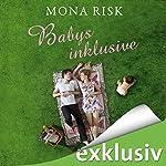 Babys inklusive   Mona Risk