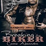 Breaking the Biker: The Biker Series | Cassie Alexandra, K.L. Middleton