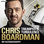 Triumphs and Turbulence: My Autobiography | Chris Boardman