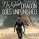 No Good Dragon Goes Unpunished: Heartstrikers, Book 3 Hörbuch von Rachel Aaron Gesprochen von: Vikas Adam