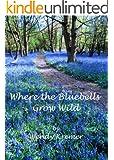 Where the Bluebells Grow Wild