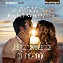 The Consequence of Revenge Audiobook by Rachel Van Dyken Narrated by Amy McFadden, Nick Podehl