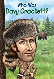 img - for Who Was Davy Crockett? book / textbook / text book