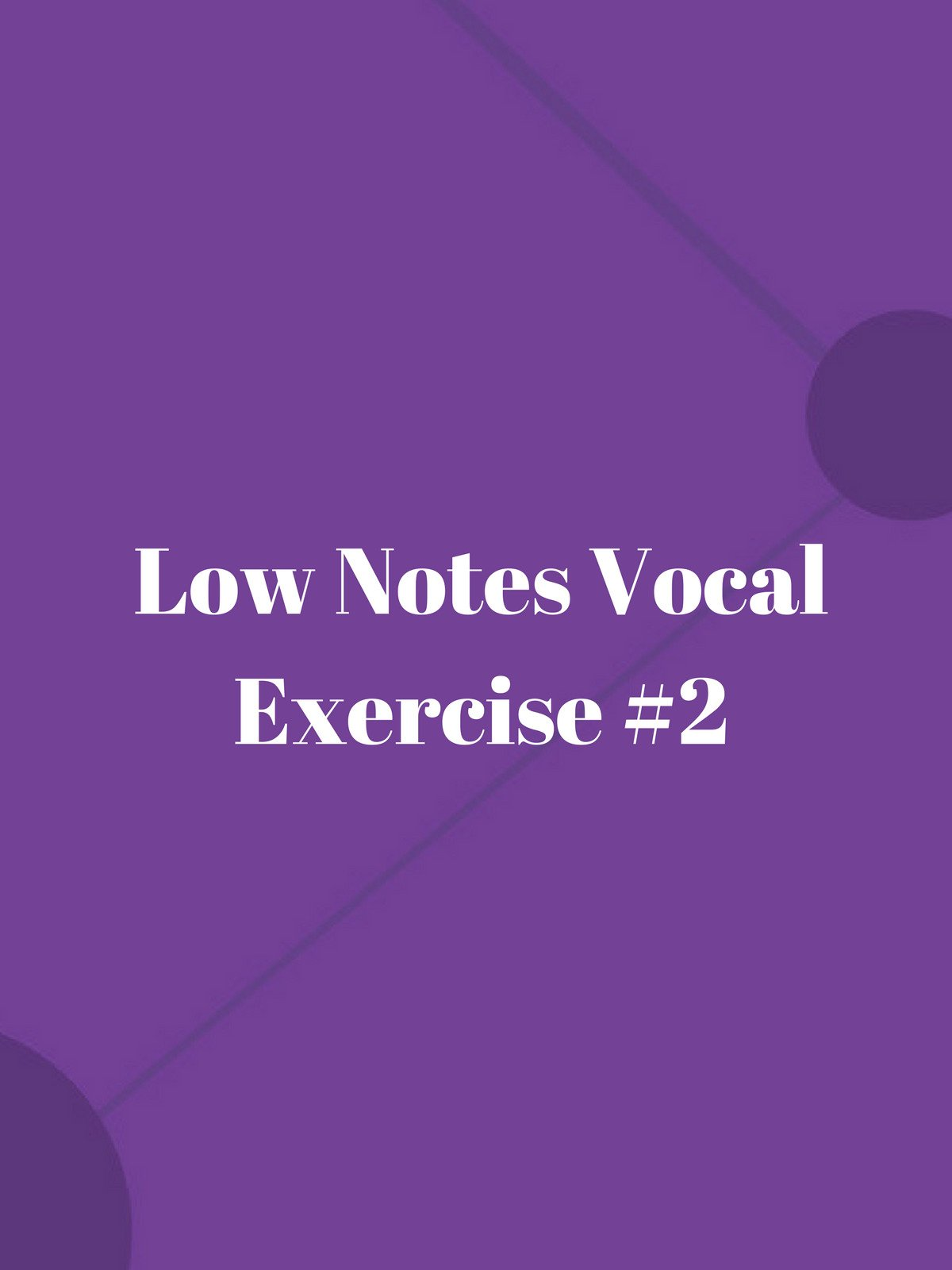 Low Notes Vocal Exercise #2
