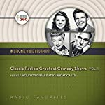 Classic Radio's Greatest Comedy Shows, Vol. 1: 12 Half-Hour Original Radio Broadcasts |  Hollywood 360