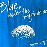 Blue,under the imagination