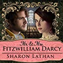 Mr. & Mrs. Fitzwilliam Darcy: Two Shall Become One: Darcy Saga Series #1 (       UNABRIDGED) by Sharon Lathan Narrated by Corrie James