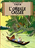 TINTIN T.06 : L'OREILLE CASSÉE
