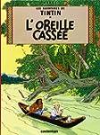 TINTIN T.06 : L'OREILLE CASS�E
