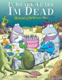 In Shark Years I'm Dead: Sherman's Lagoon Turns Fifteen (0740757024) by Toomey, Jim