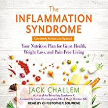 The Inflammation Syndrome: Your Nutrition Plan for Great Health, Weight Loss, and Pain-Free Living Audiobook by Jack Challem, Ronald E. Hunninghake, Hugh D. Riordan Narrated by Christopher Solimene