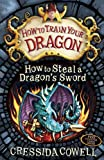 Cressida Cowell How To Train Your Dragon: How to Steal a Dragon's Sword