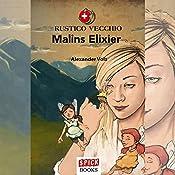 Malins Elixier (Rustico Vecchio 2) | Alexander Volz
