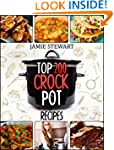 Crock Pot - Top 200 CrockPot Recipes...