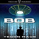 Bob Audiobook by Tegon Maus Narrated by Jonathan Cook