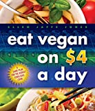 Eat Vegan on .00 a Day: A Game Plan for the Budget Conscious Cook