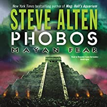 Phobos: Mayan Fear Audiobook by Steve Alten Narrated by Roxanne Coy ne Hernandez