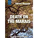 Death on the Marais (       UNABRIDGED) by Adrian Magson Narrated by Gordon Griffin