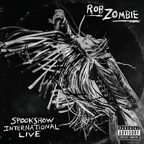 Rob Zombie - Spookshow International Live (Explicit) - Zortam Music