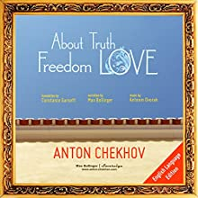 About Truth, Freedom and Love (       UNABRIDGED) by Anton Chekhov, Antonin Dvorak Narrated by Max Bollinger