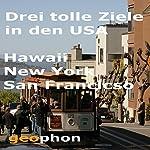 Drei tolle Ziele in den USA: Hawaii. New York. San Francisco | Reinhard Kober,Ingrid Gloede,Matthias Morgenroth