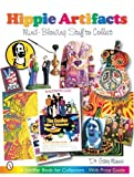 Hippie Artifacts: Mind-blowing Stuff to Collect (Schiffer Book for Collectors (Paperback))