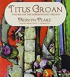 Titus Groan (Gormenghast Trilogy) Mervyn Peake