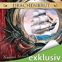 Drachenbrut (Die Feuerreiter Seiner Majestät 1) Hörbuch von Naomi Novik Gesprochen von: Detlef Bierstedt