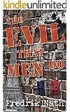 The Evil That Men Do - A World War II Adventure Novel (World War II Adventure Series Book 5)