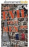 The Evil That Men Do - A World War II Adventure Novel (World War II Adventure Series Book 5) (English Edition)