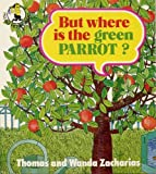 img - for But Where is the Green Parrot? (Piccolo Picture Books) book / textbook / text book