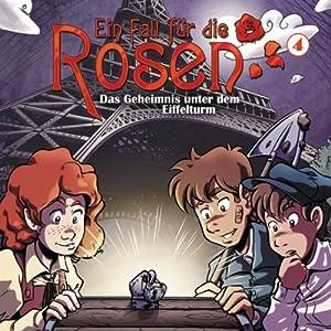 Das Geheimnis unter dem Eiffelturm (Ein Fall für die Rosen 4) Hörspiel