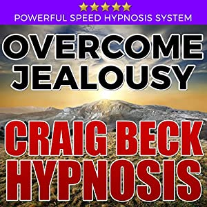 Overcome Jealousy: Craig Beck Hypnosis Speech